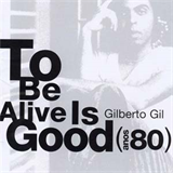 To Be Alive Is Good (Anos 80)